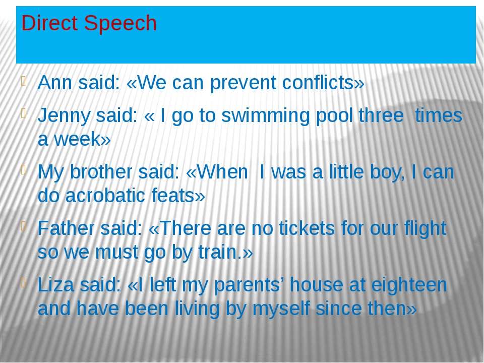 Direct Speech Ann said: «We can prevent conflicts» Jenny said: « I go to swim...