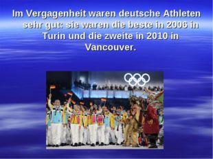 Im Vergagenheit waren deutsche Athleten sehr gut: sie waren die beste in 2006