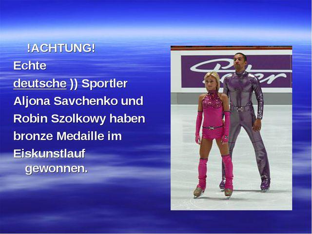 !ACHTUNG! Echte deutsche )) Sportler AljonaSavchenko und Robin Szolkowy hab...