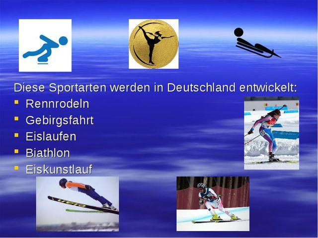 Diese Sportarten werden in Deutschland entwickelt: Rennrodeln Gebirgsfahrt Ei...