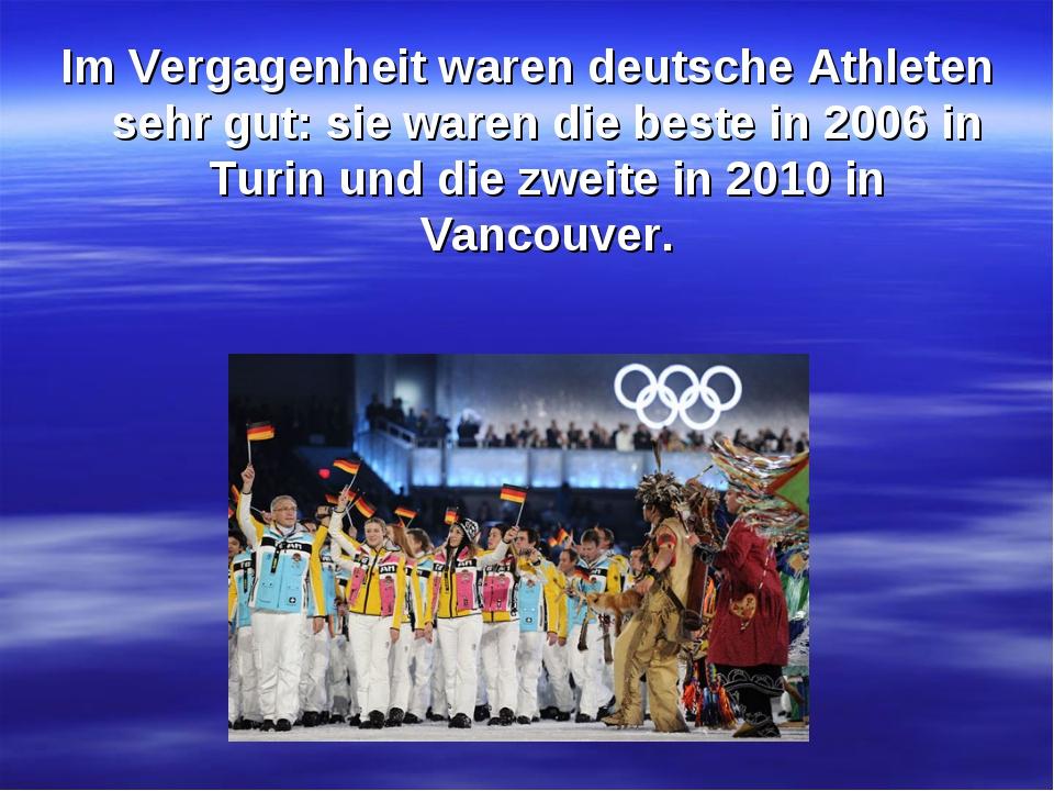 Im Vergagenheit waren deutsche Athleten sehr gut: sie waren die beste in 2006...