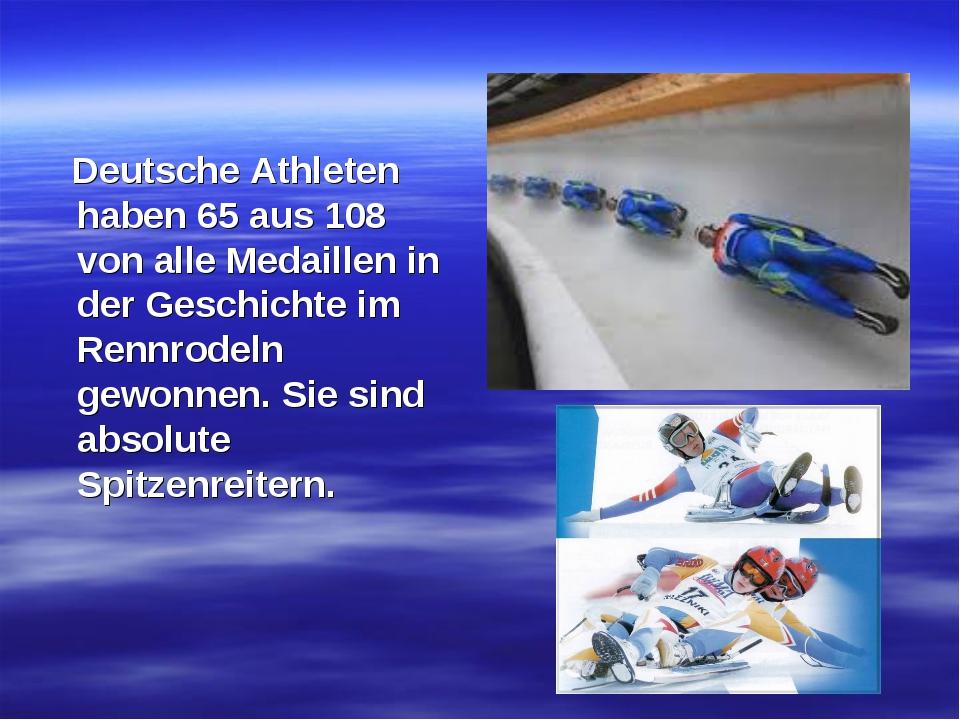 Deutsche Athleten haben 65 aus 108 von alle Medaillen in der Geschichte im R...