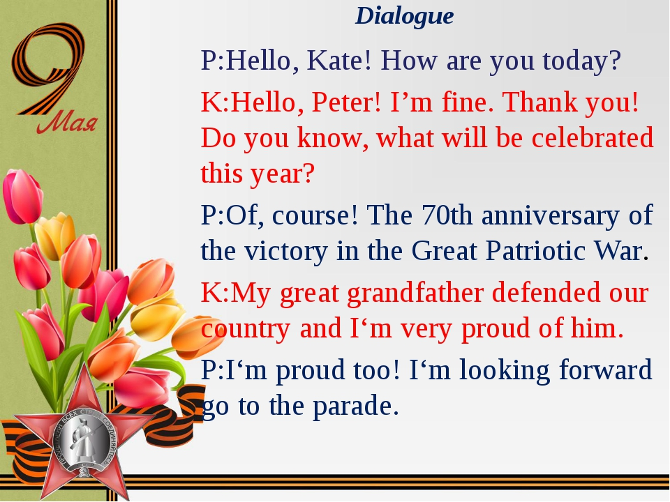 Dialogue P:Hello, Kate! How are you today? K:Hello, Peter! I'm fine. Thank yo...