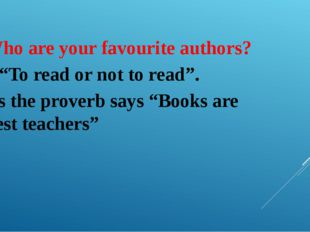 """Who are your favourite authors? ? """"To read or not to read"""". As the proverb s"""