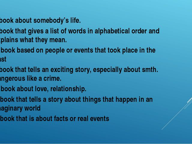 a book about somebody's life. a book that gives a list of words in alphabeti...