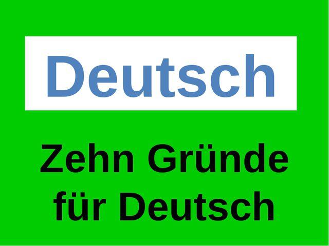 Deutsch Zehn Gründe für Deutsch