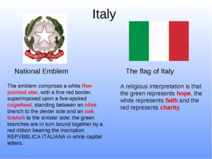 Italy The flag of Italy National Emblem A religious interpretation is that th