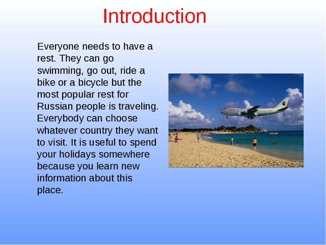 Introduction Everyone needs to have a rest. They can go swimming, go out, rid...