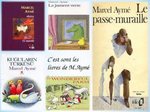 C`est sont les livres de M.Aymé