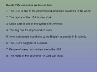 Decide if the sentences are true or false 1. The USA is one of the powerful a