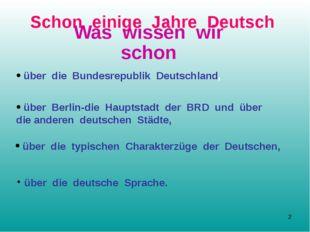 Schon einige Jahre Deutsch Was wissen wir schon über die Bundesrepublik Deuts
