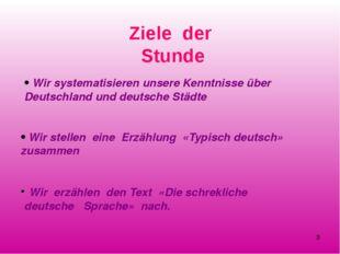 Ziele der Stunde Wir systematisieren unsere Kenntnisse über Deutschland und d