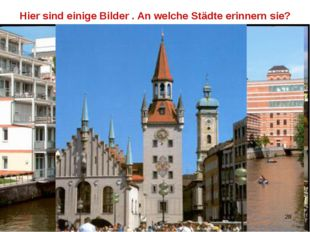 Hier sind einige Bilder . An welche Städte erinnern sie?