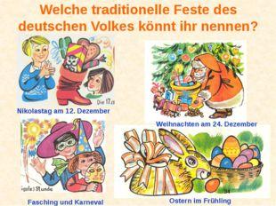 Welche traditionelle Feste des deutschen Volkes könnt ihr nennen? Weihnachten