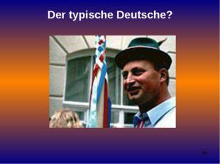 Der typische Deutsche?