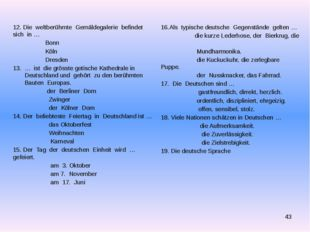 12. Die weltberühmte Gemäldegalerie befindet sich in … Bonn Köln Dresden … i