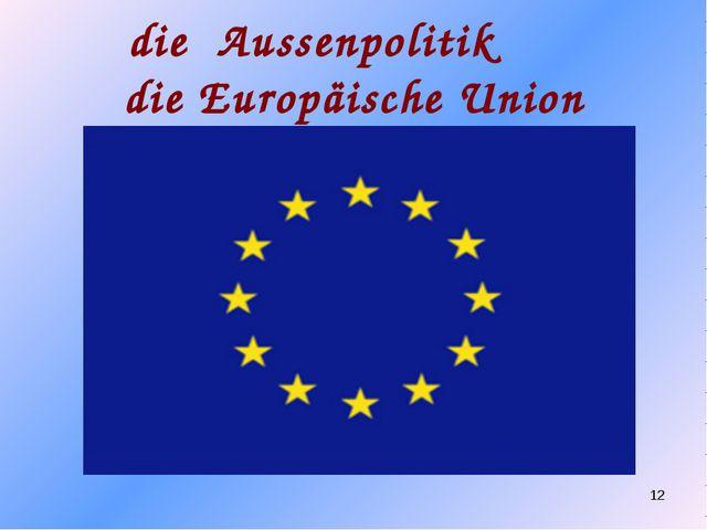 die Aussenpolitik die Europäische Union