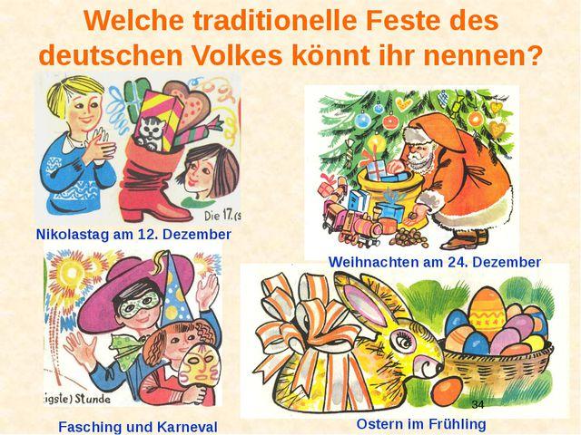 Welche traditionelle Feste des deutschen Volkes könnt ihr nennen? Weihnachten...