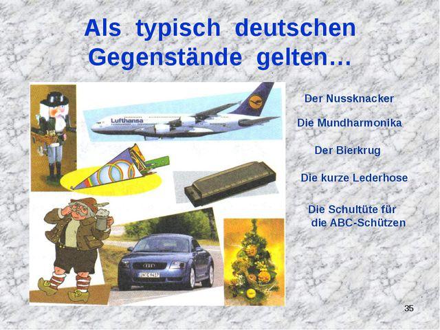 Als typisch deutschen Gegenstände gelten… Der Nussknacker Die Mundharmonika D...