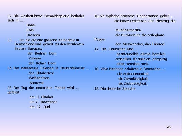 12. Die weltberühmte Gemäldegalerie befindet sich in … Bonn Köln Dresden … i...