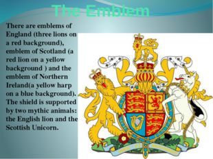 The Emblem There are emblems of England (three lions on a red background), em