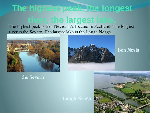 The highest peak, the longest river, the largest lake. The highest peak is Be...