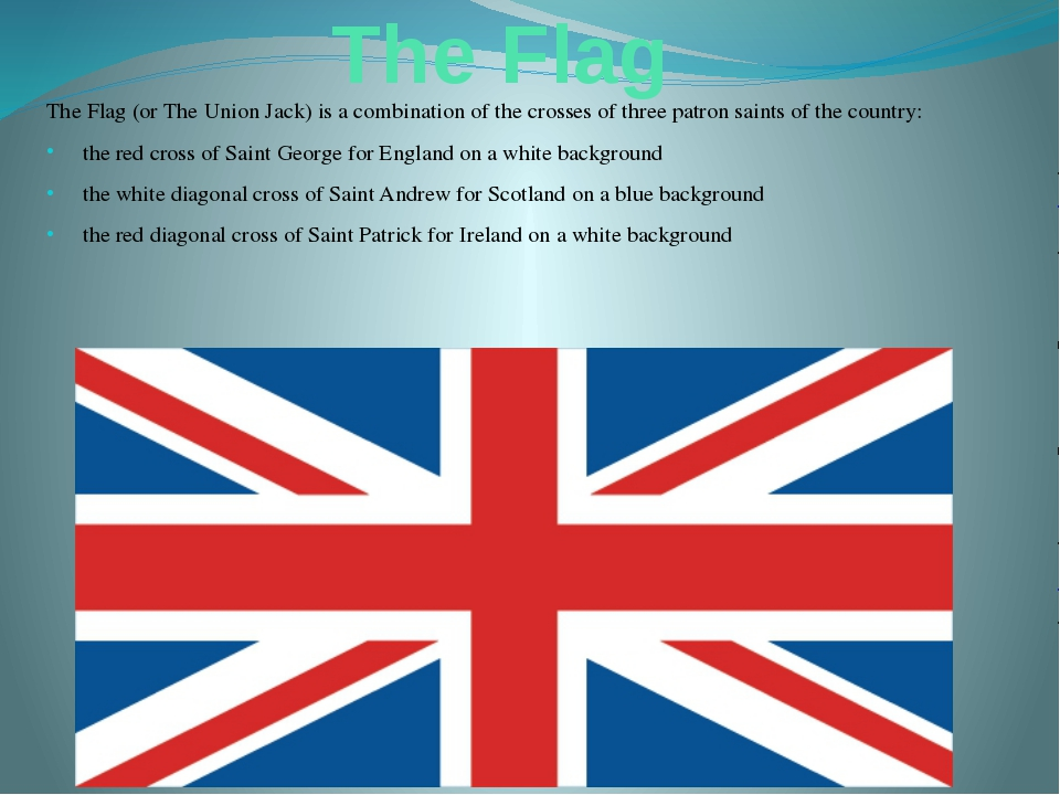 The Flag The Flag (or The Union Jack) is a combination of the crosses of thre...
