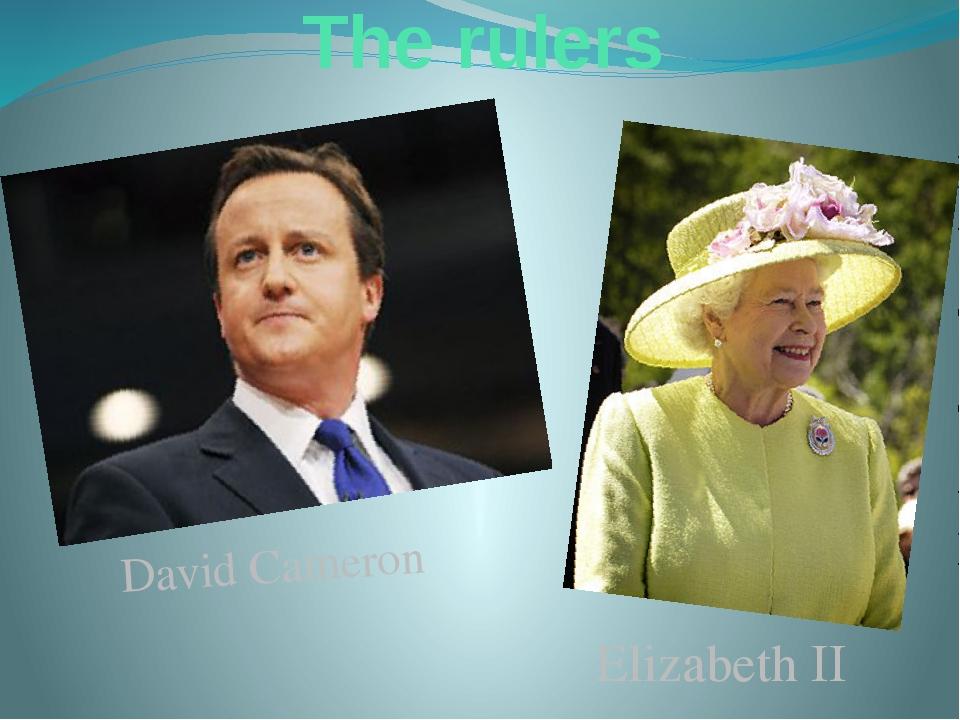 The rulers David Cameron Elizabeth II