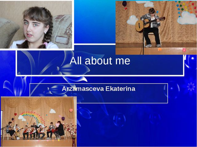 All about me Arzamasceva Ekaterina