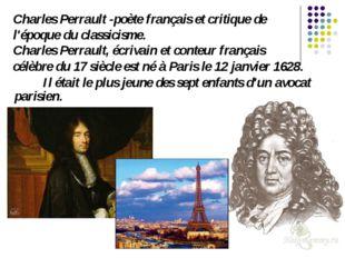 Charles Perrault -poète français et critique de l'époque du classicisme. Char