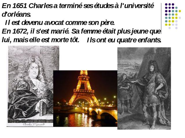 En 1651 Charles a terminé ses études à l'université d'orléans. Il est devenu...