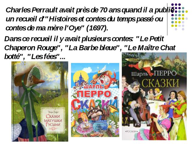 """Charles Perrault avait près de 70 ans quand il a publié un recueil d'""""Histoir..."""