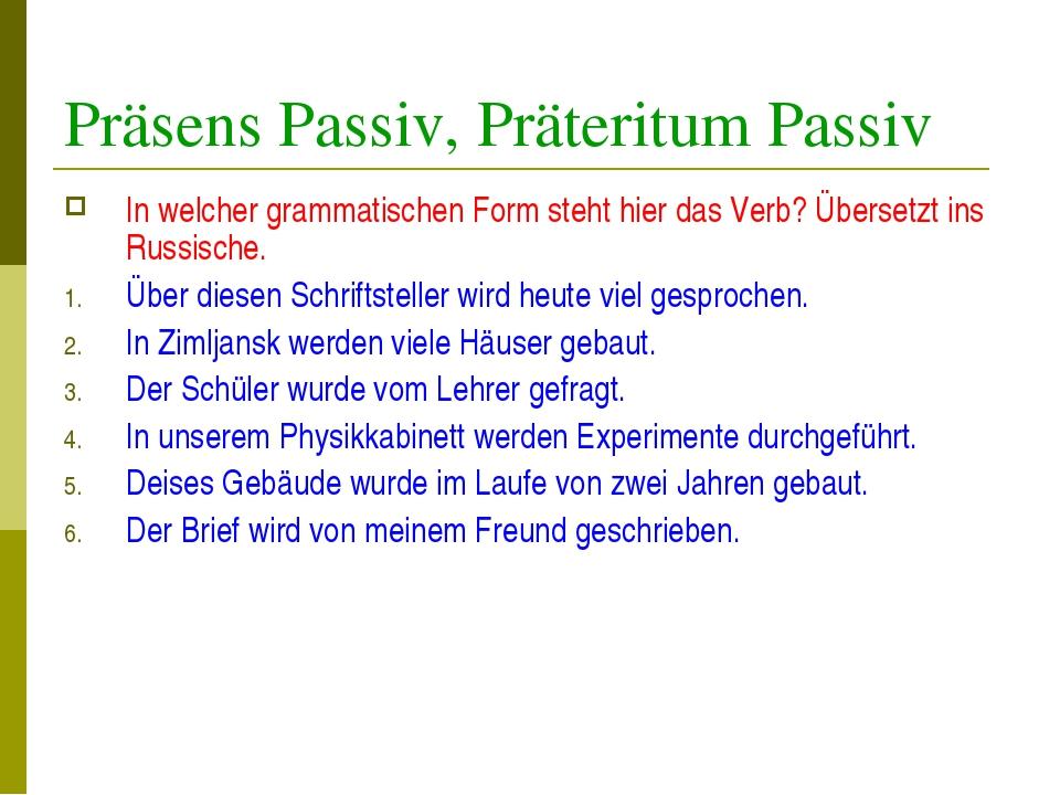 Präsens Passiv, Präteritum Passiv In welcher grammatischen Form steht hier da...