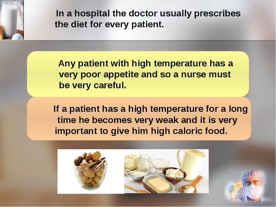 In a hospital the doctor usually prescribes the diet for every patient. Any...