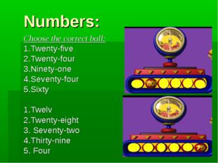 Numbers: Choose the correct ball: 1.Twenty-five 2.Twenty-four 3.Ninety-one 4.