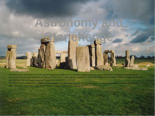 Astronomy and Stonehenge The prehistoric monument of Stonehenge has long been