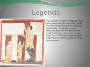 Legends Many early historians were influenced by supernatural folktales in th