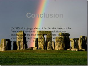 Conclusion It's difficult to judge which of the theories is correct, but from