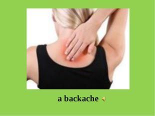 a backache