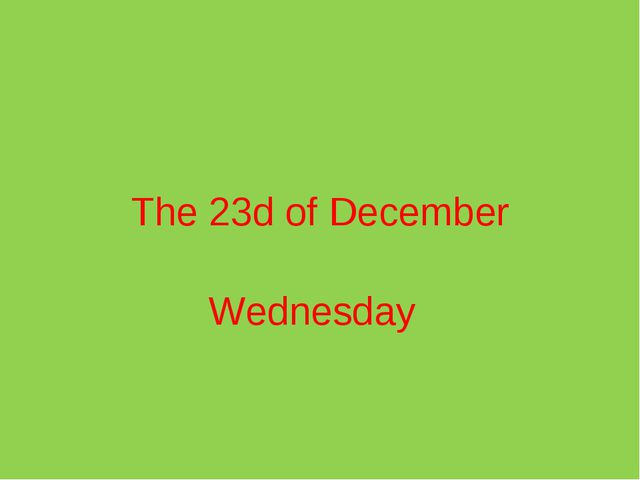Wednesday The 23d of December