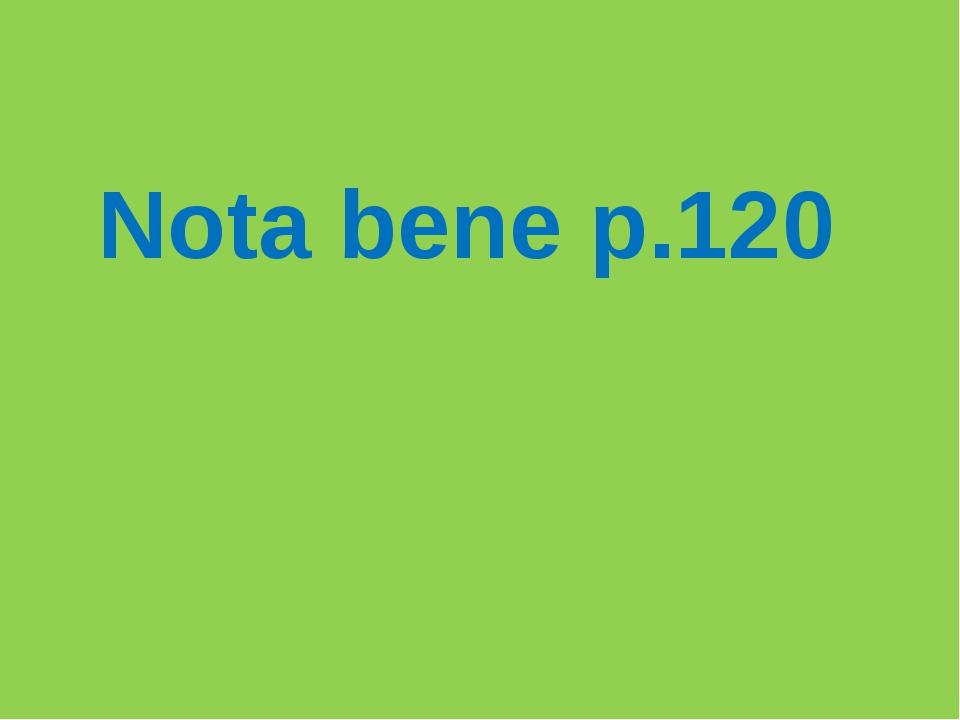 Nota bene p.120