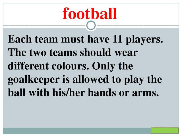 football Each team must have 11 players. The two teams should wear different...