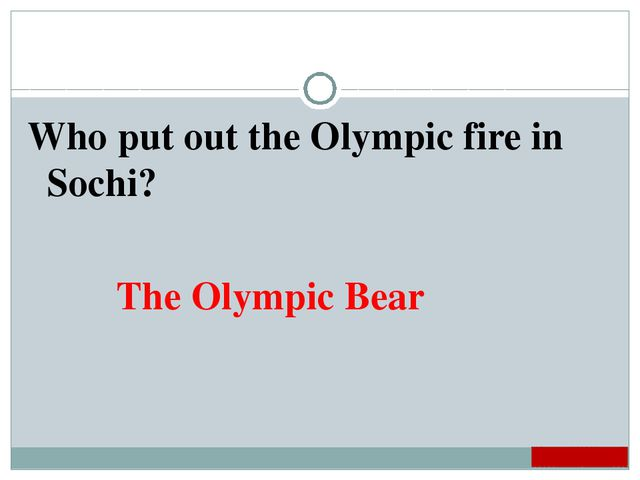 Who put out the Olympic fire in Sochi? The Olympic Bear