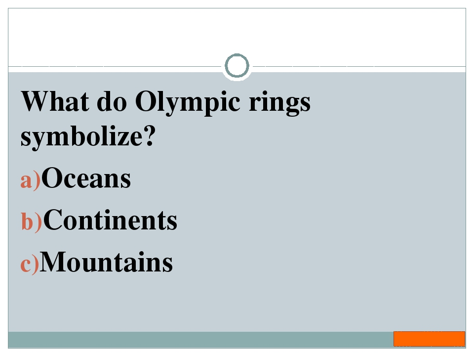 What do Olympic rings symbolize? Oceans Continents Mountains