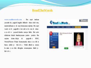 ReadTheWords www.readthewords.com - Bu sayt imkan yaradır ki, şagird ingilis