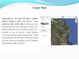 Google Maps maps.google.com - Bu saytın köməkliyi ilə şagirdlər obyektlər ara