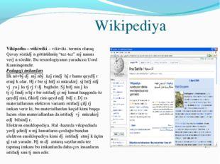 Wikipediya Vikipedia – wikiwiki – vikiviki- termin olaraq Qavay sözüdən götü