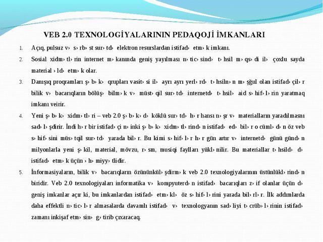 VEB 2.0 TEXNOLOGİYALARININ PEDAQOJİ İMKANLARI Açıq, pulsuz və sərbəst surətdə...