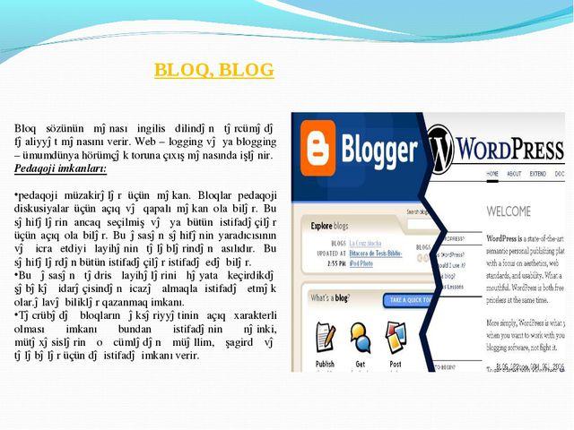 BLOQ, BLOG Bloq sözünün mənası ingilis dilindən tərcümədə fəaliyyət mənasını...