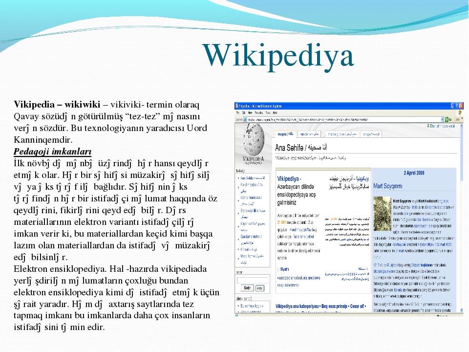 Wikipediya Vikipedia – wikiwiki – vikiviki- termin olaraq Qavay sözüdən götü...